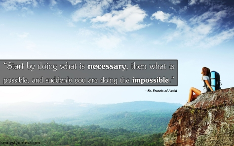 EmilysQuotes.Com-necessary-possible-impossible-St.-Francis-of-Assisi-inspirational